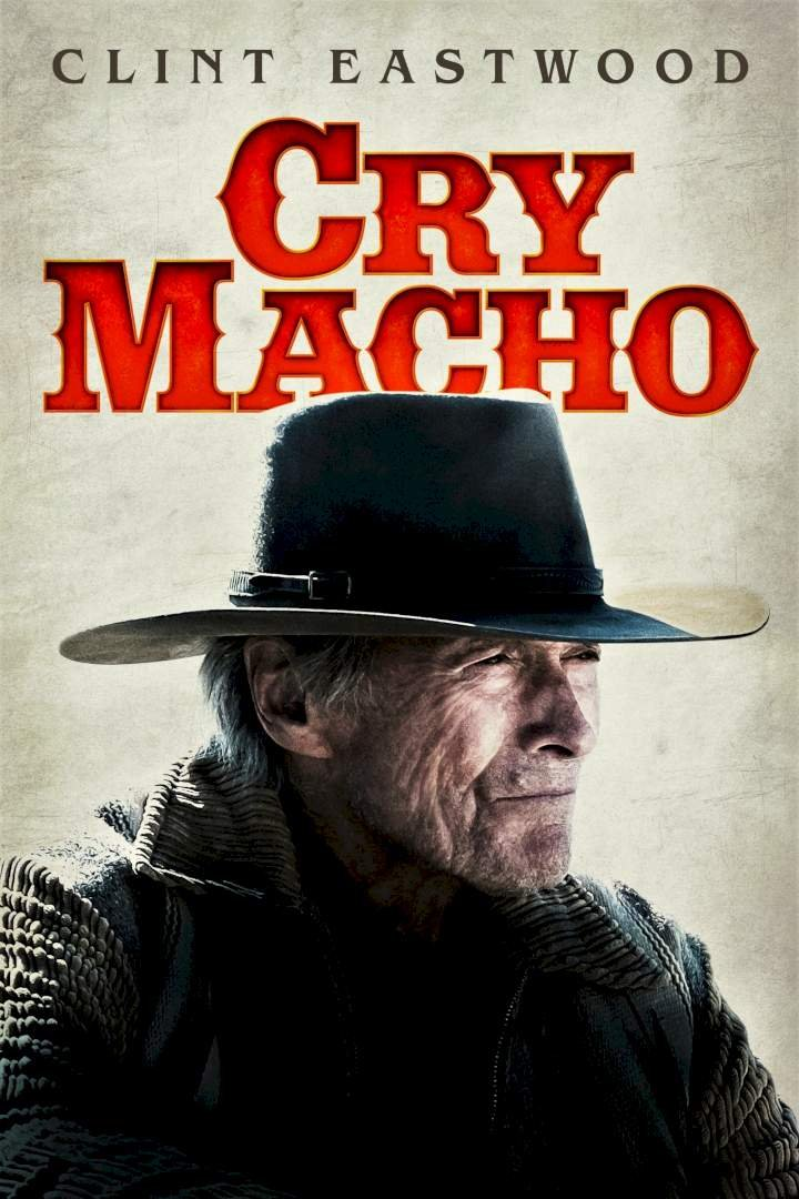 [Movie] Cry Macho (2021) – Hollywood Movie | Mp4 Download